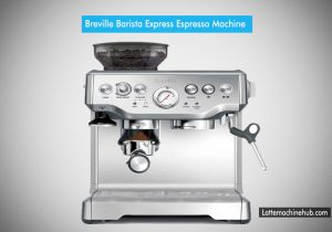 Breville Barista Best latte machine