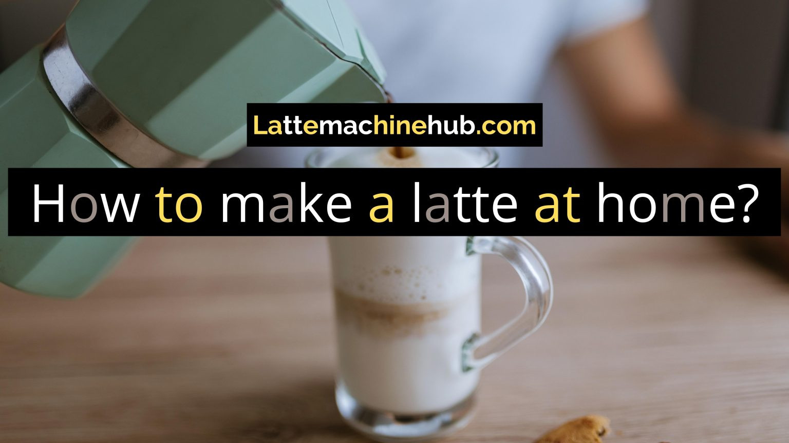 How to make a latte at home?