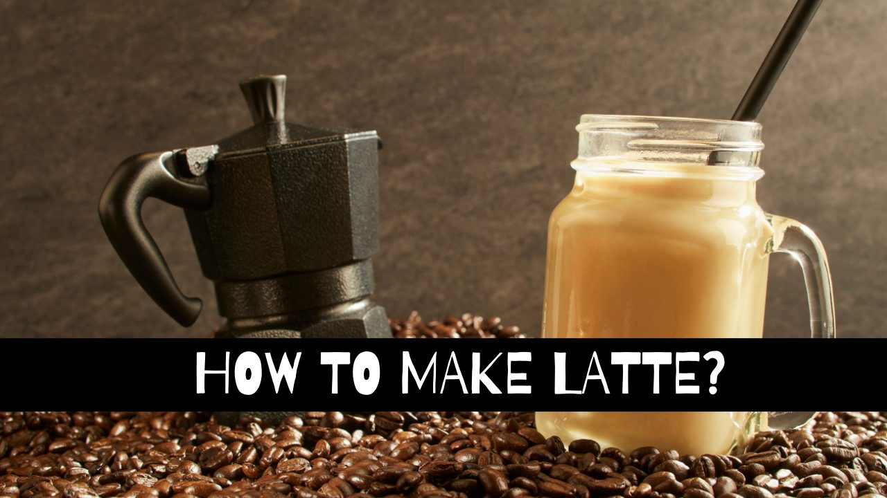 How to make a latte?